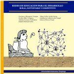 Redes de educación para el desarrollo rural, sustentable y competitivo